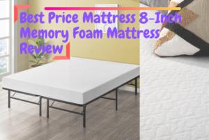 Best Price Mattress 8-Inch Memory Foam Mattress Review