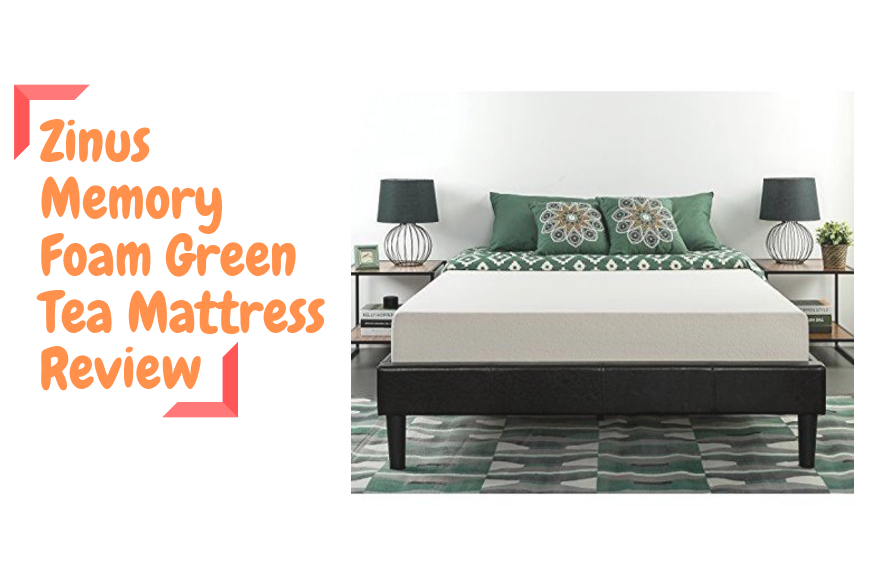 Zinus Memory Foam Green Tea Mattress Review
