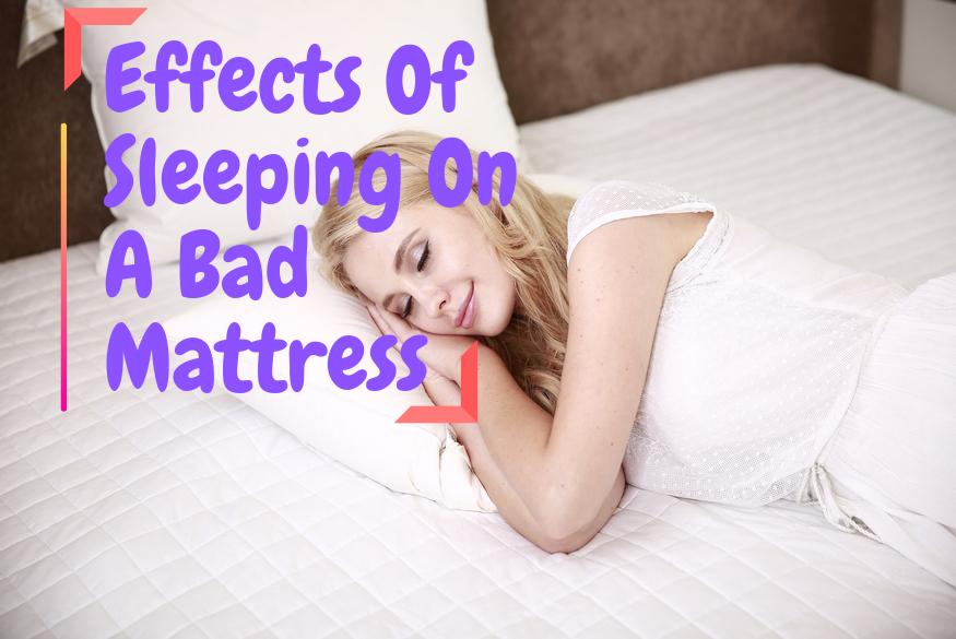 Effects Of Sleeping On A Bad Mattress
