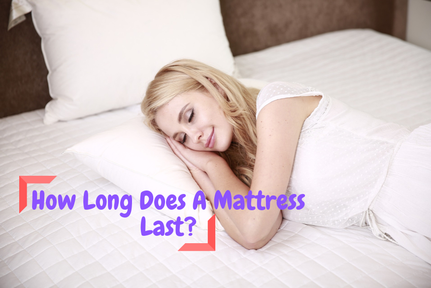 How long does a mattress lasts