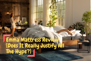 Emma Mattress Review [Does It Really Justify All The Hype_] (1)