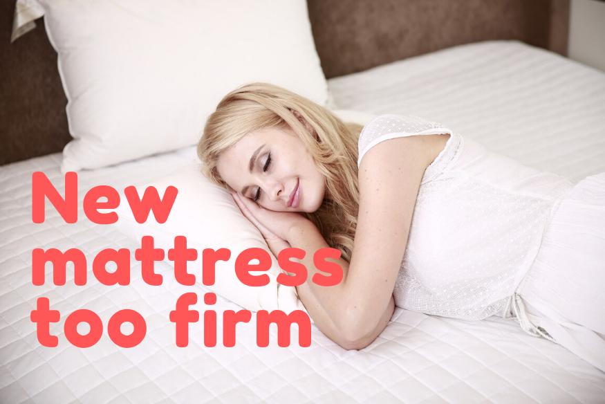 New mattress too firm